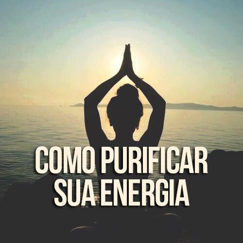 como purificar sua energia